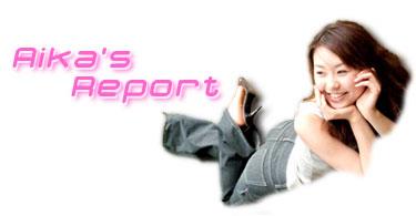 Aika's Report